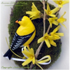 Hand painted American Goldfinch Perching with ribboned Forsythia floral decoration.